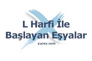 L Harfi Ile Başlayan Eşyalar Yucex